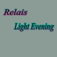 Relais - Light Evening
