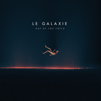 LE GALAXIE - Day Of The Child (Radio Edit)