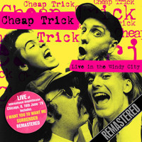 Cheap Trick - Live in the Windy City - International Amphitheater, Chicago, IL – June 16th, 1979