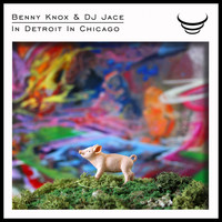 Benny Knox & DJ Jace - In Detroit in Chicago