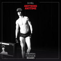 DJ Hell - Anything, Anytime (Remixes, Pt. #3)
