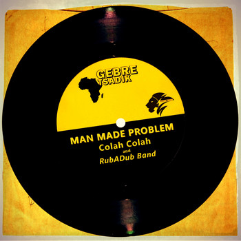 Colah Colah & RubaDubBand - Man Made Problem