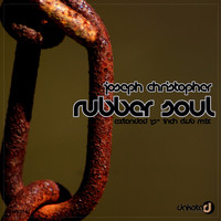 Joseph Christopher - Rubber Soul (Extended 12 Inch Club Mix)