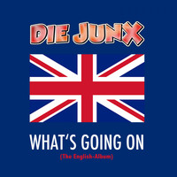 Die Junx - What's Going On (The English-Album)