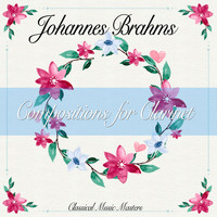 Johannes Brahms - Compositions for Clarinet (Classical Music Masters) (Classical Music Masters)