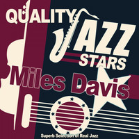 Miles Davis - Quality Jazz Stars (Superb Selection of Real Jazz)