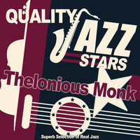 Thelonious Monk - Quality Jazz Stars (Superb Selection of Real Jazz)