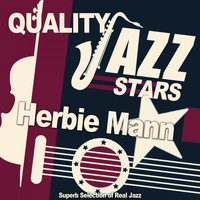 Herbie Mann - Quality Jazz Stars (Superb Selection of Real Jazz)