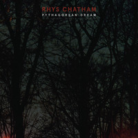 Rhys Chatham - Pythagorean Dream