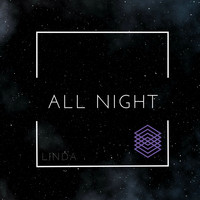 Linda - All Night