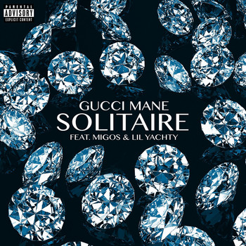 Gucci Mane - Solitaire (feat. Migos & Lil Yachty) (Explicit)