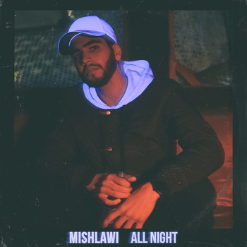 mishlawi - All Night (Explicit)