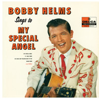 Bobby Helms - Bobby Helms Sings To My Special Angel
