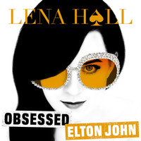 Lena Hall - Obsessed: Elton John
