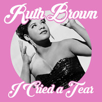 Ruth Brown - I Cried a Tear