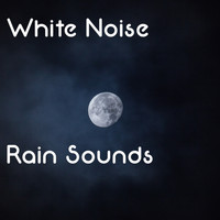 White Noise Babies, Sleep Sounds of Nature, Spa Relaxation & Spa - 10 White Noise Rain Sounds  - Static Rain and Binaural Rain Noises