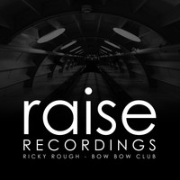 Ricky Rough - Bow Bow Club