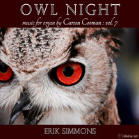 Erik Simmons - Owl Night: Music for Organ, Vol. 7