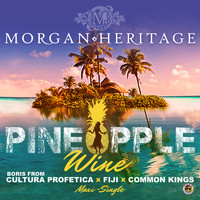 Morgan Heritage - Pineapple Wine - EP