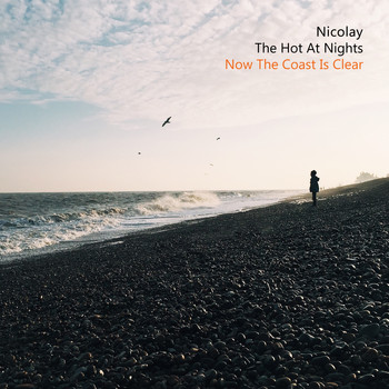 Nicolay & The Hot At Nights - Now The Coast Is Clear