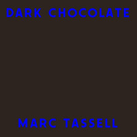 Marc Tassell - Dark Chocolate