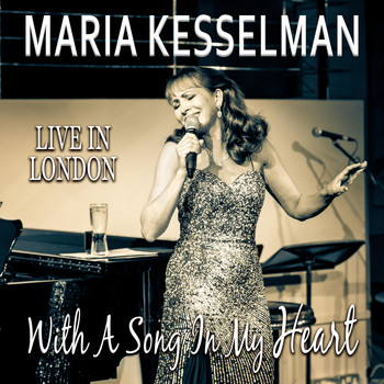 Maria Kesselman - With a Song in My Heart: Live in London