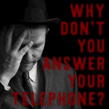 David Ford - Why Don't You Answer Your Telephone?