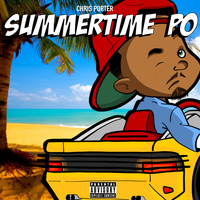 Chris Porter - Summertime P.O. (Explicit)