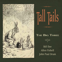 The Big Three - Tall Tails