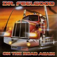 Dr. Feelgood - On the Road Again