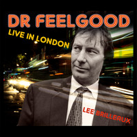 Dr. Feelgood - Live in London (Expanded Edition)