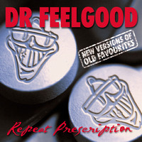 Dr. Feelgood - Repeat Prescription: New Versions of Old Favourites