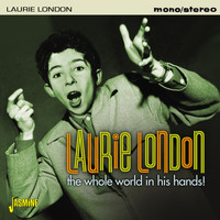 Laurie London - The Whole World in His Hands!