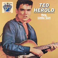 Ted Herold - Hey, Little Girl