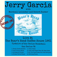 Jerry Garcia - Live at the Boar's Head Coffee House 1961