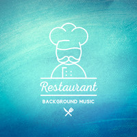 Restaurant Music - Restaurant Background Music