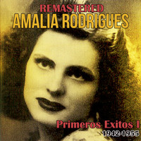 Amalia Rodrigues - Primeros Éxitos, Vol. 1 (1942-1955) (Remastered)