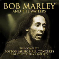 BOB MARLEY AND THE WAILERS - The Complete Boston Music Hall Concerts - June 8th 1978 - Remastered