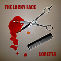 The Lucky Face - Loretta (Explicit)