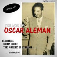 Oscar Aleman - The Jazz Of, Vol. 1 (Digitally Remastered)
