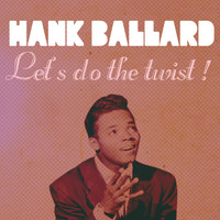 Hank Ballard - Hank Ballard Greatest Hits