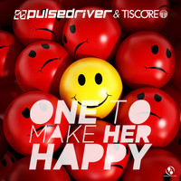 Pulsedriver, Tiscore - One to Make Her Happy