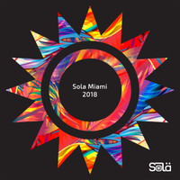 Various Artists - Sola Miami 2018