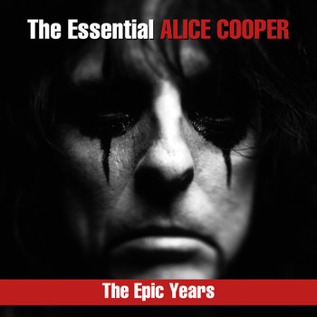Alice Cooper - The Essential Alice Cooper - The Epic Years