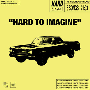 The Neighbourhood - Hard to imagine - EP (Explicit)