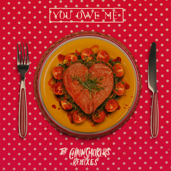 The Chainsmokers - You Owe Me - Remixes