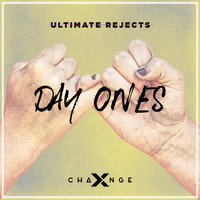 Ultimate Rejects,X-Change - Day Ones