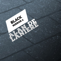 Alan de Laniere - Black Mirror 2