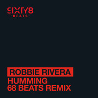 Robbie Rivera - Humming (68 Beats Remix)