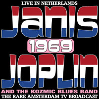 Janis Joplin - Live In The Netherlands 1969 - The Rare Amsterdam TV Broadcast
